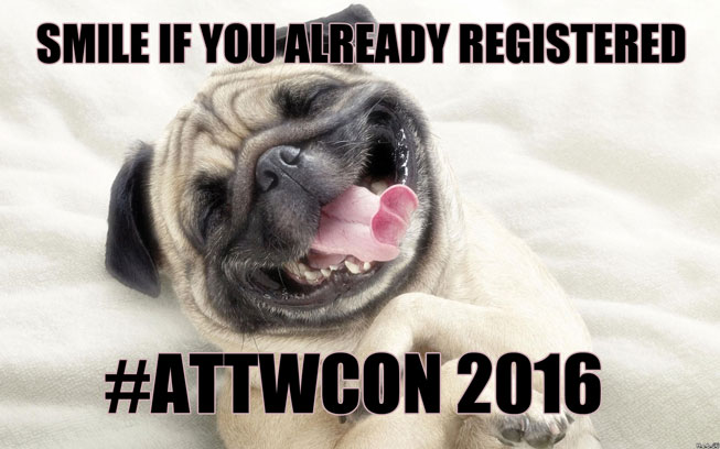 Smile if you already registered for #attwcon 2016!
